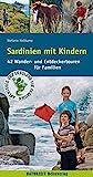 Sardinien mit Kindern: 42 Wander- und Entdeckertouren für...