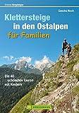 Wanderführer Klettersteige in den Ostalpen für Familien:...