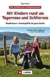 Mit Kindern rund um Tegernsee und Schliersee: Wandertouren...