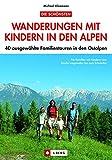 Wanderungen mit Kindern Alpen: 40 ausgewählte...