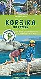 Korsika mit Kindern: 50 Wander- und Entdeckertouren in den...