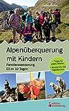 Alpenüberquerung mit Kindern - Familienwanderung E5 in 10...