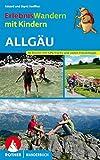 Erlebniswandern mit Kindern Allgäu: 30 Touren mit...