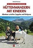 Hüttenwandern mit Kindern: Abenteuer zwischen Zugspitze und...