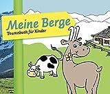 Meine Berge: Tourenbuch für Kinder: Tourenbuch für Kinder...