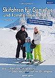 Skifahren für Genießer und Familien mit Kindern: Die...