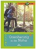 Orientierung in der Natur | Der Expedition Natur Klassiker:...
