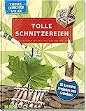Tolle Schnitzereien: 16 kreative Projekte aus Grünholz. Mit...