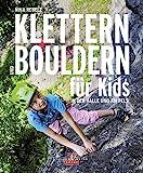 Klettern und Bouldern für Kids: In der Halle und am Fels